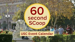 60 Second Scoop: Usc Event Calendar