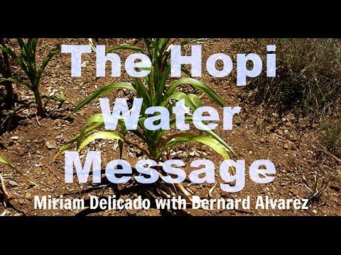 The Hopi Water Message - Miriam Delicado with Bernard Alvarez