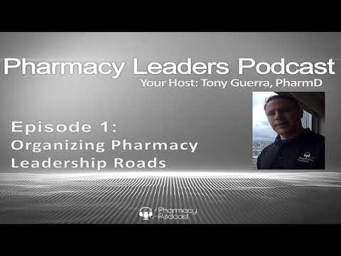 PLP Ep 1: Organizing Pharmacy Leadership Roads (Pharmacy Leaders Podcast)