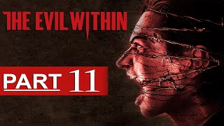 The Evil Within Walkthrough Part 11 [1080p HD] The Evil Within Gameplay - No Commentary