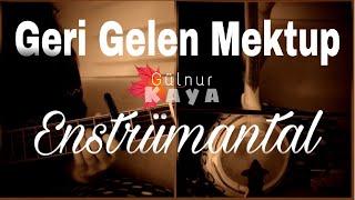 Geri Gelen Mektup  Enstrumantal      Gulnur Kaya Resimi