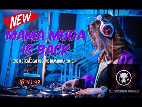 DJ SUPER BASS TERBARU 2018 || MAMA MUDA IS BACK || MANTAP JIWA (((DJ YOSRA REMIX)))