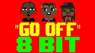 Go Off (from Fate of the Furious) [8 Bit Universe Tribute to Lil Uzi Vert, Quavo, & Travis Scott]