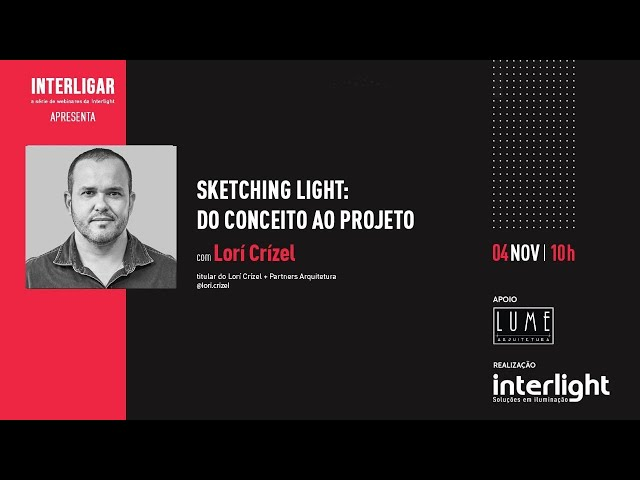 Webinar Interlight | Sketching Light do conceito ao projeto