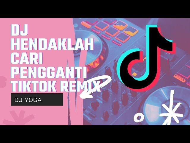 DJ Hendaklah Cari Pengganti - Arief, DJ Yoga | Remix Viral Tiktok