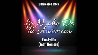 La Noche de Tu Ausencia - Eva Ayllón (feat. Homero) - Duetos Imposibles - Unreleased Track