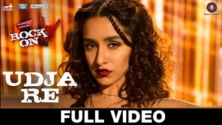 Udja Re (Full Video Song) | Rock On 2 (2016)