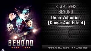 Star Trek Beyond Remastered Teaser-Trailer Song |  Dean Valentine - Cause And Effect