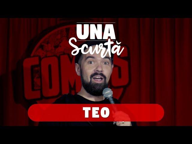 Una Scurtă - Episodul 9 (invitat Teo)