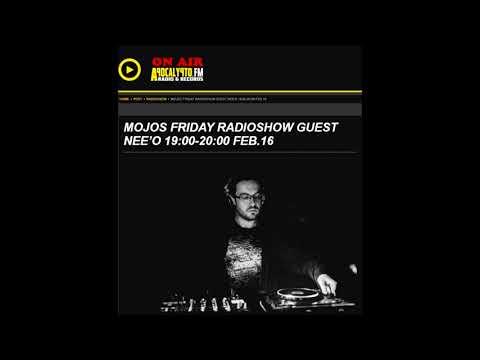 Nee'o @ Mojos Friday Radioshow, Apocalypto FM Radio, Budapest, 16.2.2018 | Audioset