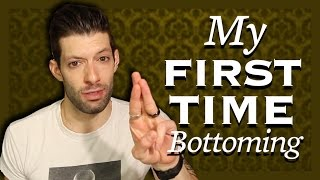 My First Time Bottoming - Storytime
