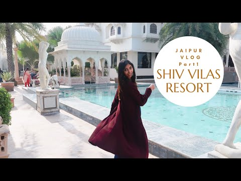 SHIV VILAS RESORT | MOST LUXURIOUS PALACE - JAIPUR VLOG - Part 1
