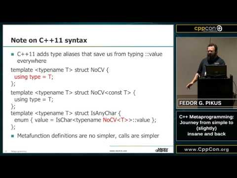 "CppCon 2015: Fedor Pikus ""C++ Metaprogramming: Journey from simple to insanity and back"""