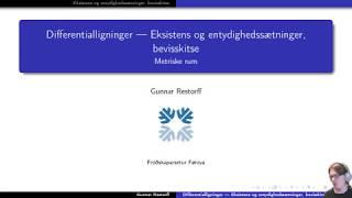 Metriske rum - 11.5 Differentialligninger - Eksistens- og entydighedssætninger, bevisskitse