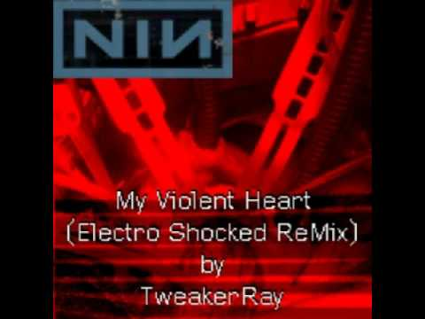 Nine Inch Nails - My Violent Heart (TweakerRay ReMix)