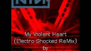 Nine Inch Nails - My Violent Heart (TweakerRay ReMix)
