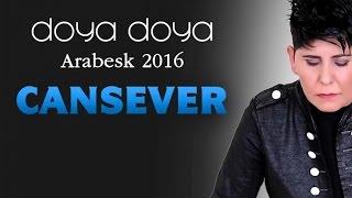 Cansever - Doya Doya Arabesk 2016 (Full Albüm)