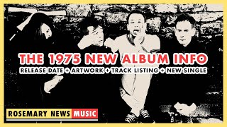 THE 1975 NEW ALBUM INFO | Rosemary News: Music