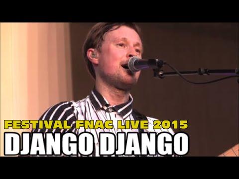 DJANGO DJANGO AU FESTIVAL FNAC LIVE PARIS LE 16 JUILLET 2015