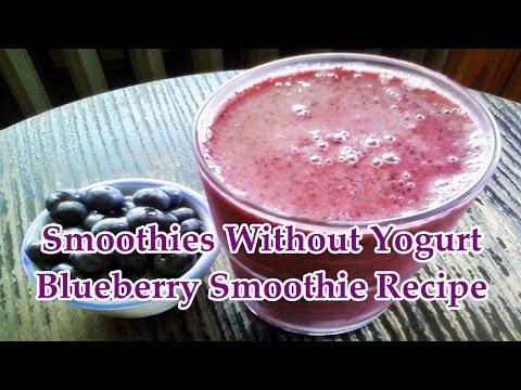 Smoothies Without Yogurt  - Blueberry Smoothie Recipe