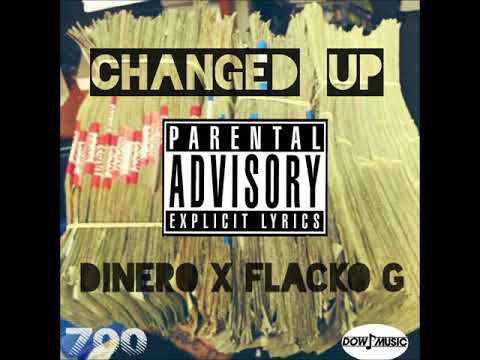 Dinero x Flacko G - Changed Up