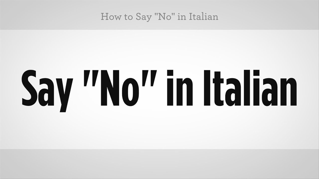 how to say no in italian
