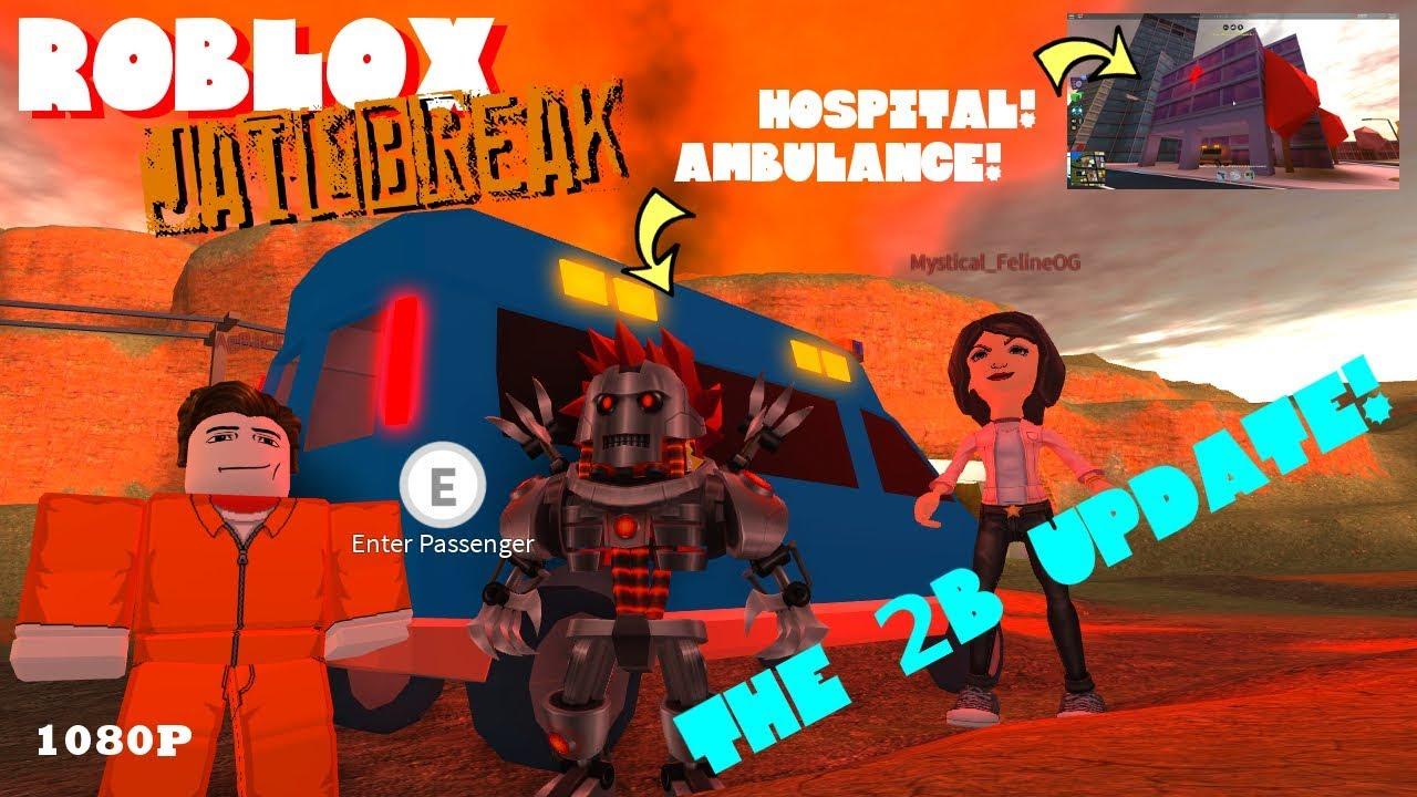 Roblox Jailbreak 16 The 2b Update Hospital Ambulance Youtube