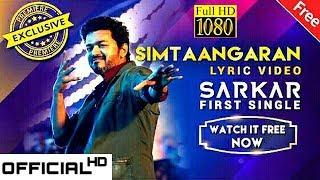 SARKAR - Simtaangaran Official Song - Lyric Video HD   Thalapathy Vijay   Tamil Song