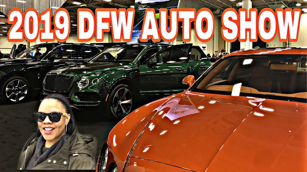 2019 DFW Auto Show |March 27th-31st