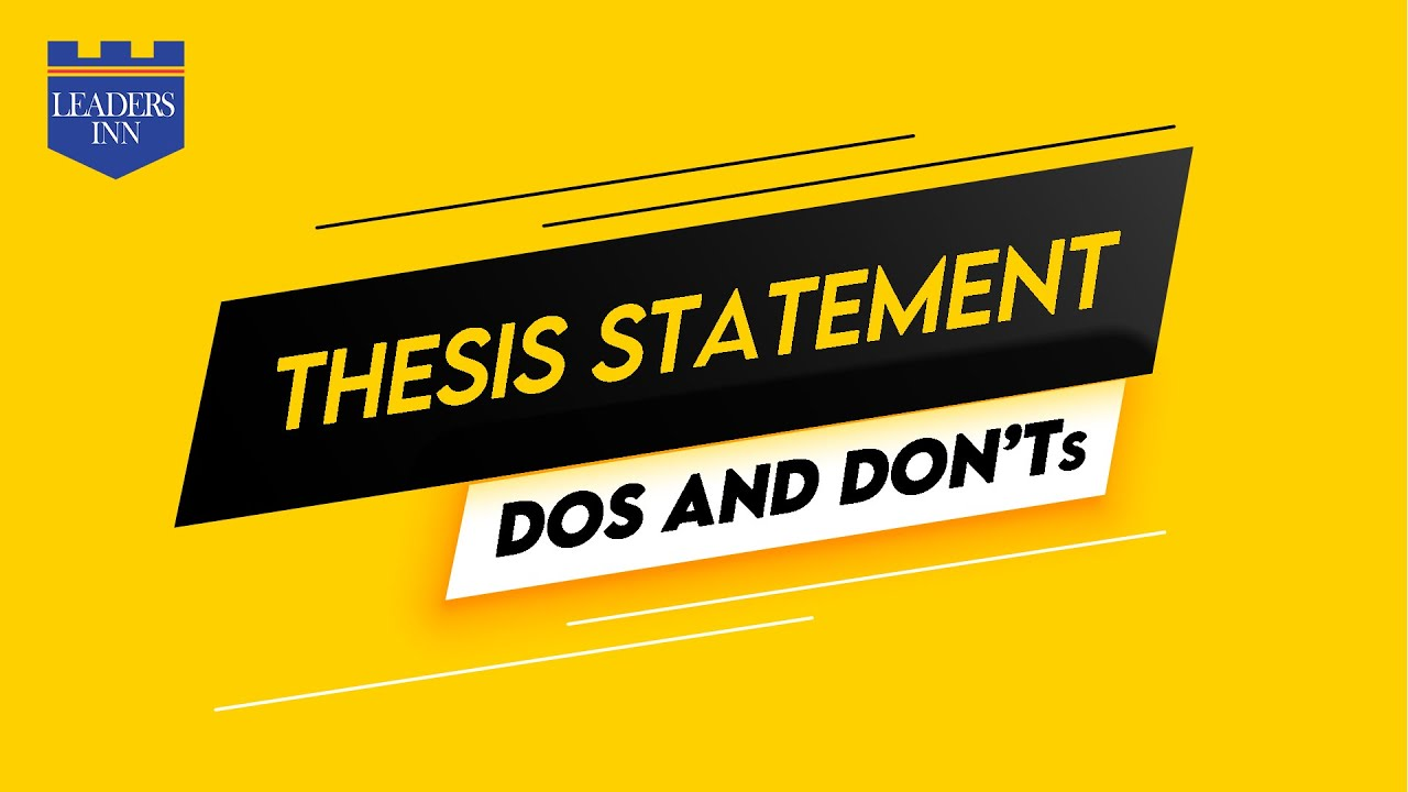 Essay| Thesis Statement| Dos and Don'ts of Thesis Statement| Fatima Batool