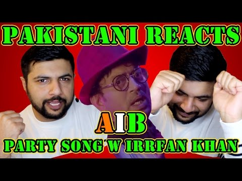 Pakistani Reacts to AIB : Every Bollywood Party Song feat. Irrfan Khan