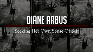 Why Was She Always Looking For Herself In Others? Diane ARBUS