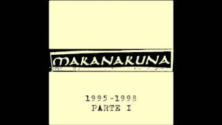 "MAKANAKUNA: ""agujas"" (1995-1998 PARTE I)"