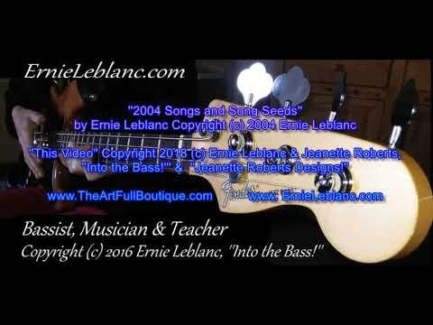 2004 Songs and Song Seeds by Ernie Leblanc Copyright (c) 2004 Ernie Leblanc