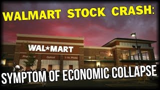 WALMART STOCK CRASH: SYMPTOM OF ECONOMIC COLLAPSE
