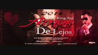 King Flyp- Amor De Lejos.(Audio Mp3. 2014)