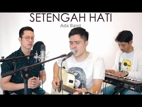 SETENGAH HATI - Ada Band (LIVE COVER) Oskar | Luis | Abi