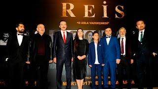 Reis Filminin Galası Yapıldı