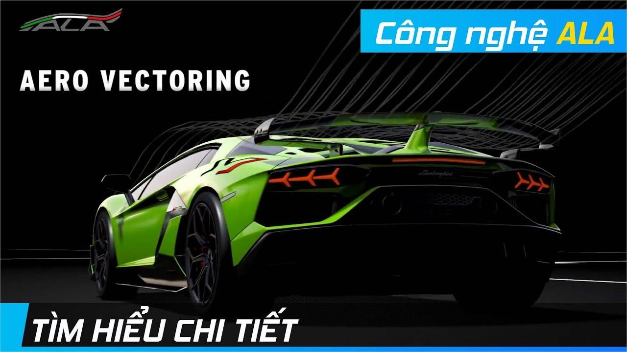 Công nghệ khí động học Lamborghini ALA – Vũ khí tối thượng của Aventador SVJ   XE24H