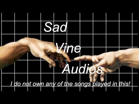 SAD VINE AUDIOS! (Vine Edit Audios)