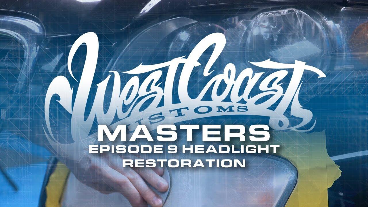 Episode 9 - Headlight Restoration Cleaning | West Coast Masters