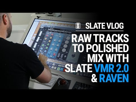 Raw Tracks To Polished Mix with Slate VMR 2.0 & RAVEN