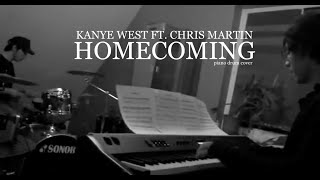 Kanye West ft. Chris Martin - Homecoming (Piano and Drum Cover)