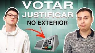 COMO VOTAR E JUSTIFICAR NO EXTERIOR? | Eleições 2016