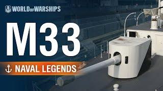 Naval Legends: M33 | World of Warships