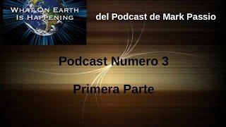 Que Está Sucediendo En La Tierra Podcast 3, Primera Parte. Mark Passio