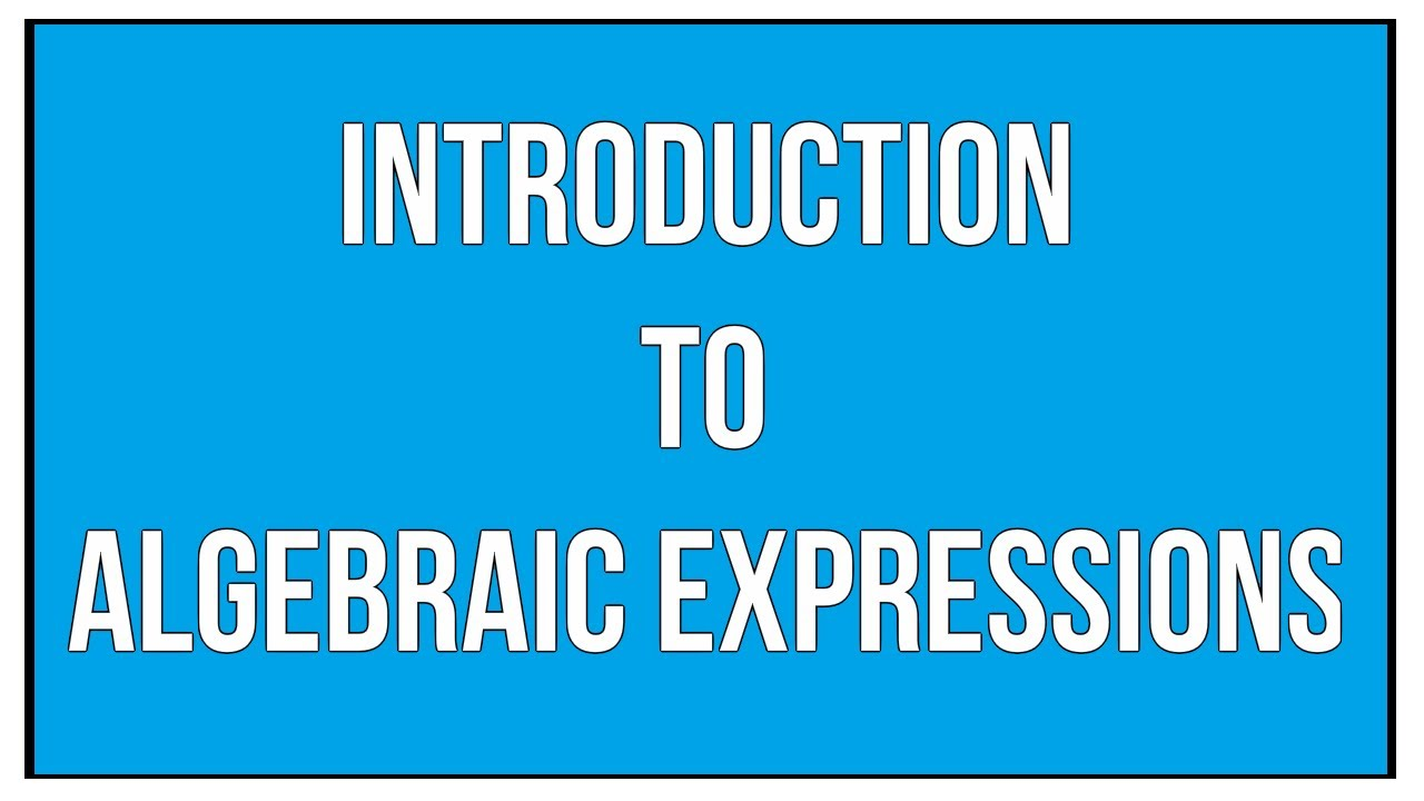 Introduction To Algebraic Expressions - Maths Algebra - YouTube