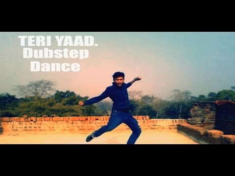 ||Teri Yaad|| Dubstep Dance 2016   !! Must watch !!