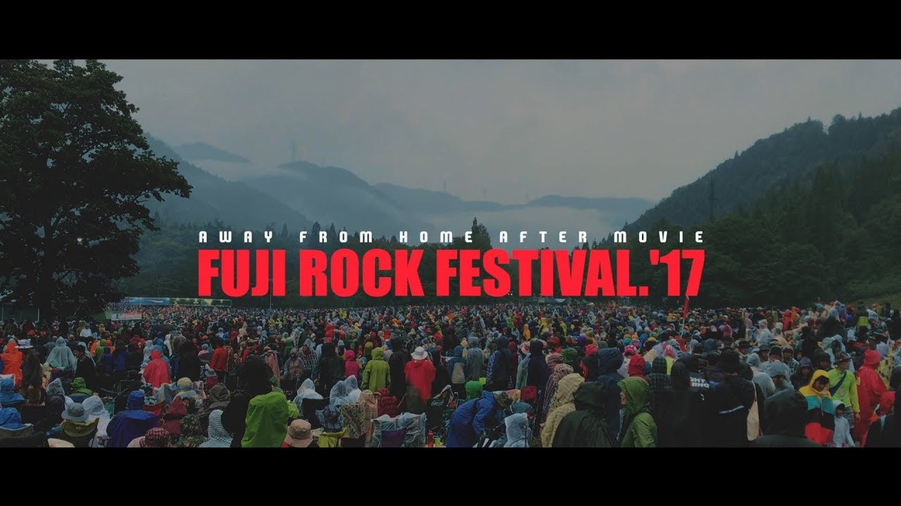 fuji rock festival 2017【away from home aftermovie】