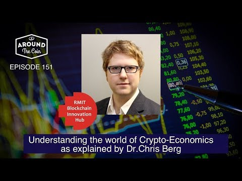 Fintech Podcast - Episode 151 - Crypto-Economics as explained by Dr Chris Berg